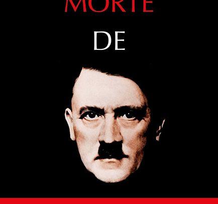 A morte de Hitler explicada em livro de Jean-Christophe Brisard e Lana Parshina